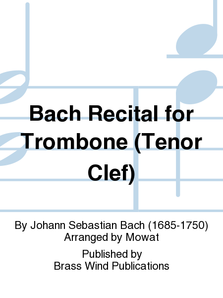 Bach Recital for Trombone (Tenor Clef)