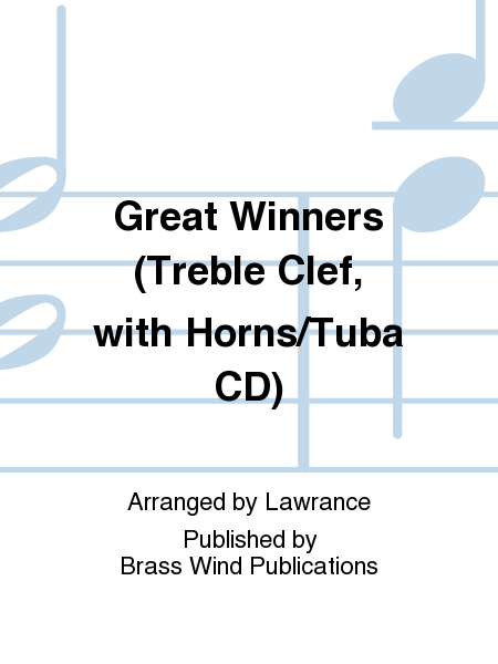 Great Winners (Treble Clef, with Horns/Tuba CD)