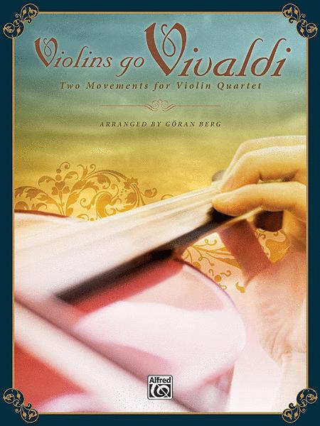 Violins Go Vivaldi -- Two Movements for Violin Quartet