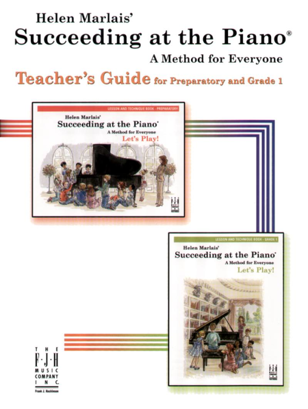 Succeeding at the Piano, Teachers Guide , Preparatory and Grade 1