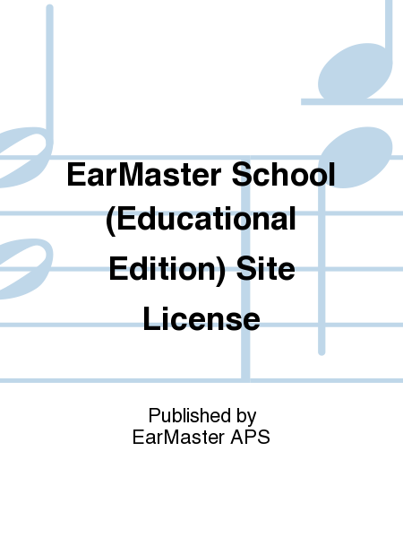 EarMaster School (Educational Edition) Site License
