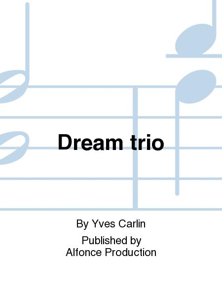 Dream trio