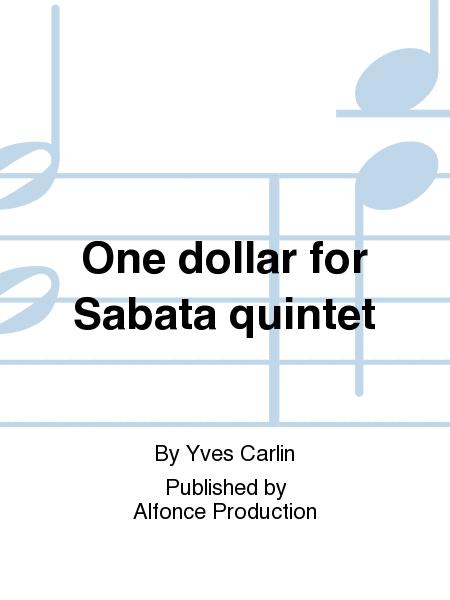 One dollar for Sabata quintet