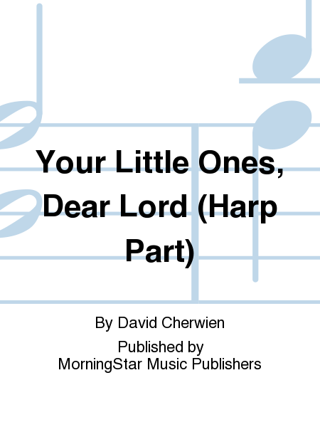 Your Little Ones, Dear Lord (Harp Part)