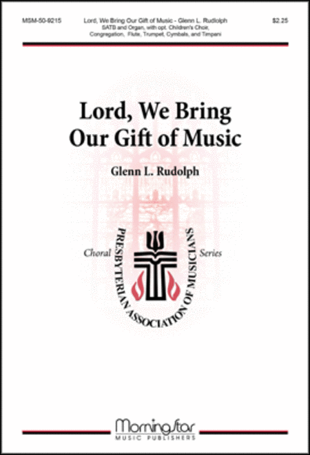 Lord, We Bring Our Gift of Music (Choral Score)