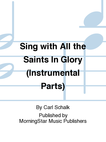Sing with All the Saints In Glory (Instrumental Parts)
