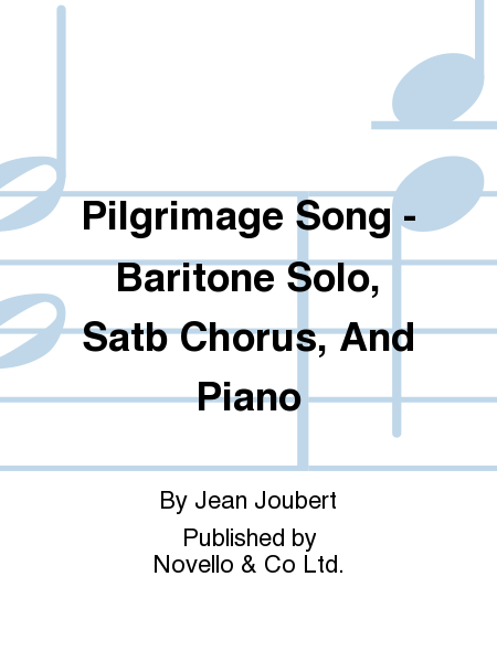 Pilgrimage Song - Baritone Solo, Satb Chorus, And Piano