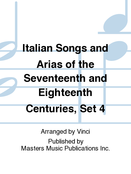 Italian Songs and Arias of the Seventeenth and Eighteenth Centuries, Set 4