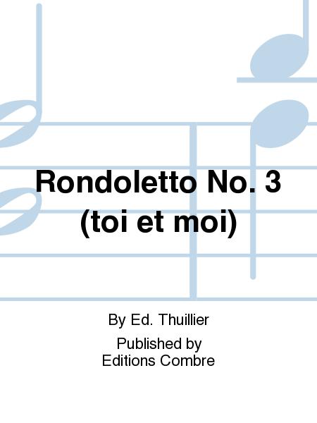 Rondoletto No. 3 (toi et moi)