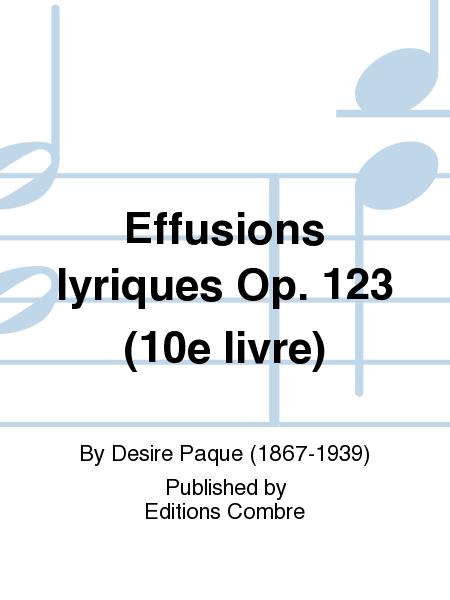 Effusions lyriques Op. 123 (10e livre)