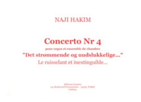 Concerto No. 4 Le ruisselant et inextinguible. . .