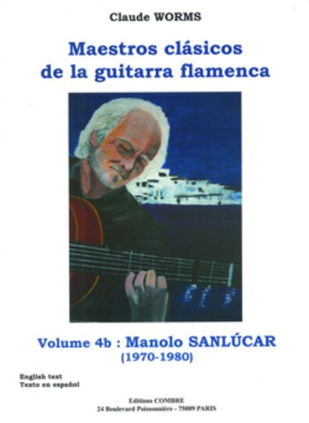 Maestros clasicos de la guitarra flamenca Vol.4B : Manolo Sanlucar
