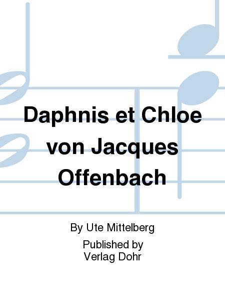Daphnis et Chloe von Jacques Offenbach