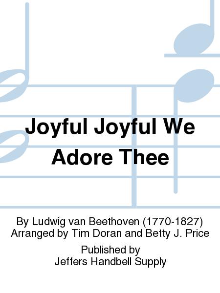 Joyful Joyful We Adore Thee