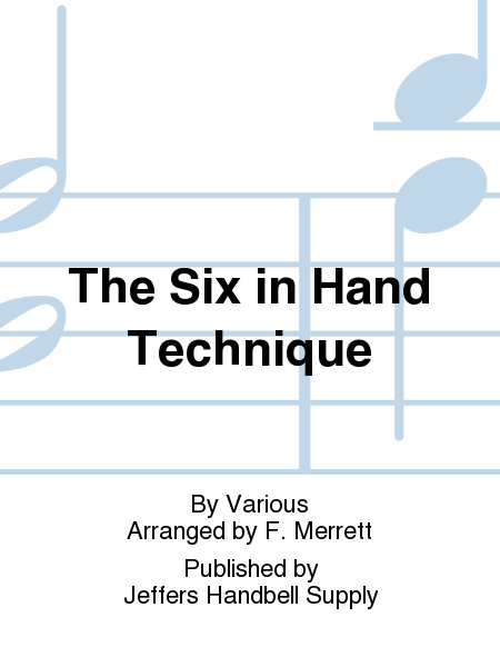 The Six in Hand Technique