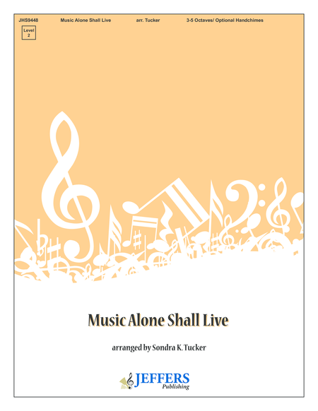 Music Alone Shall Live