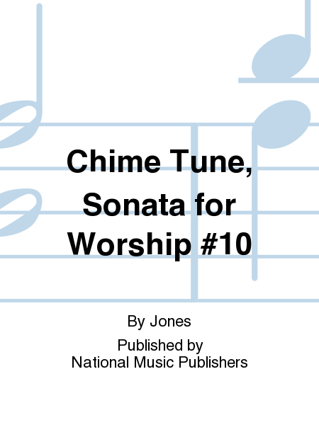 Chime Tune, Sonata for Worship #10