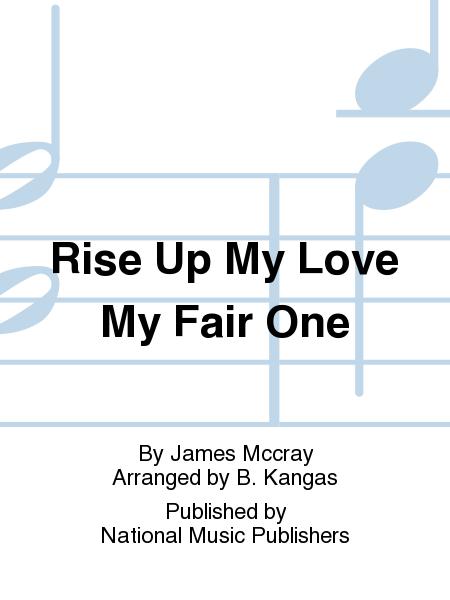 Rise Up My Love My Fair One