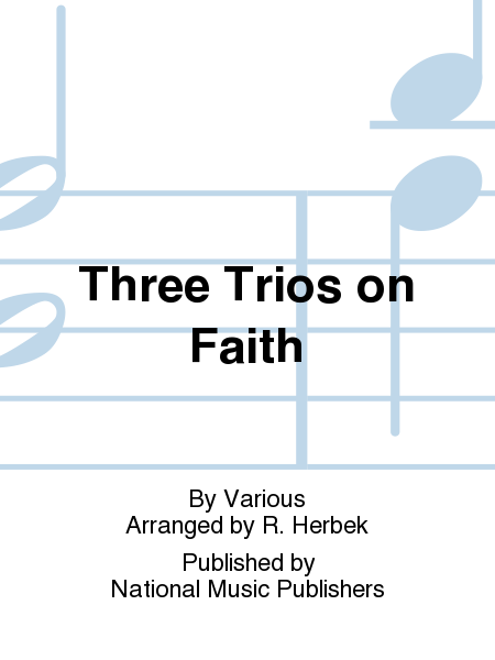 Three Trios on Faith