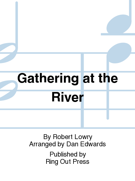 Gathering at the River