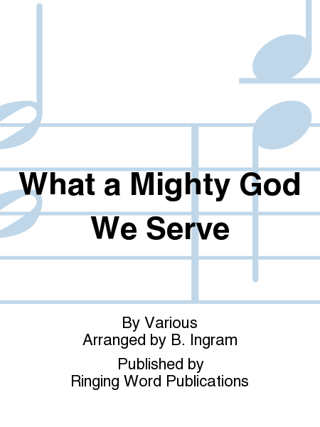 What A Mighty God We Serve Sheet Music By Various - Sheet ...