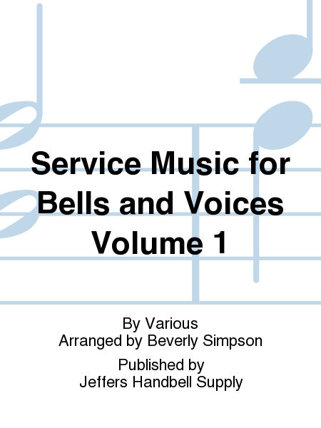 Service Music for Bells and Voices Volume 1
