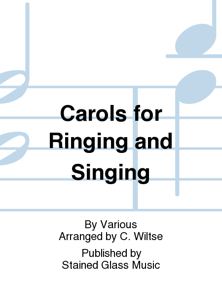 Carols for Ringing and Singing