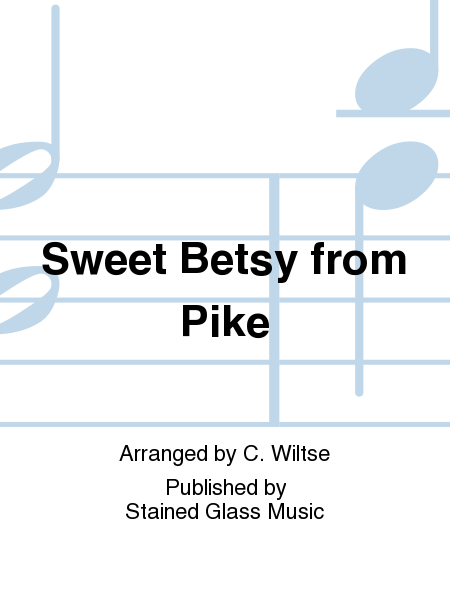 Sweet Betsy from Pike