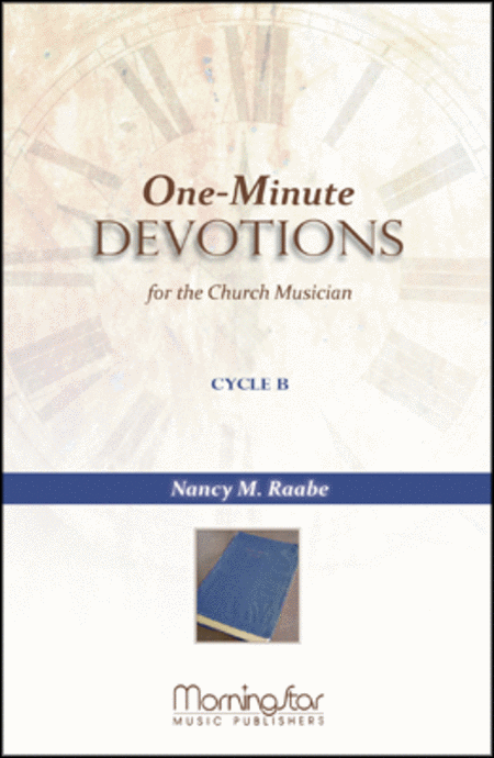 One-Minute Devotions for the Church Musician, Cycle B