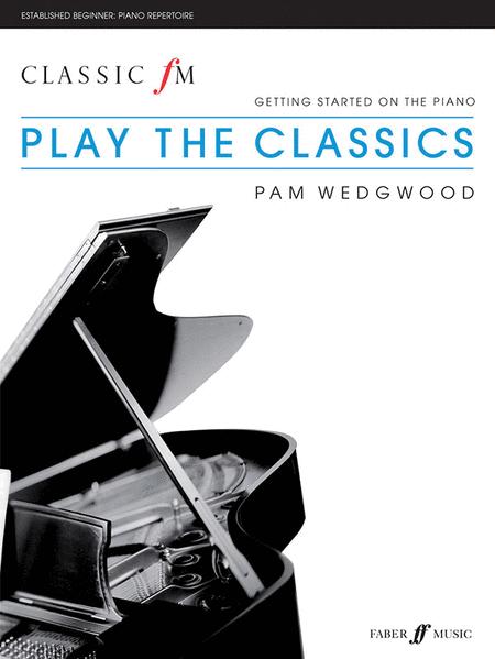 Classic FM -- Play the Classics