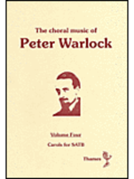 The Choral Music of Peter Warlock - Volume 4