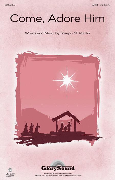 Come, Adore Him