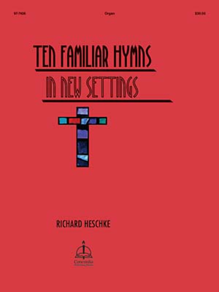 Ten Familiar Hymns in New Settings