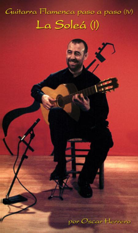 La Solea I, Guitarra Flamenca paso a paso IV
