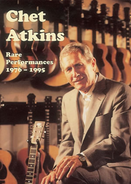 Chet Atkins Rare Performances 1976-1995
