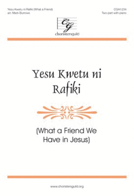 Yesu Kwetu ni Rafiki (What a Friend We Have in Jesus)