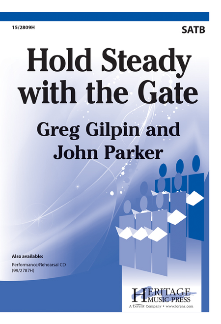 Hold Steady with the Gate