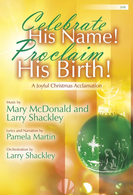 Celebrate His Name! Proclaim His Birth!