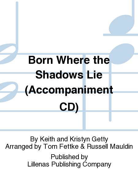 Born Where the Shadows Lie (Accompaniment CD)