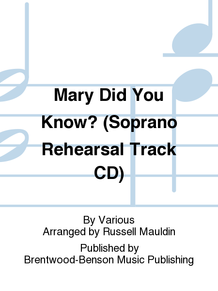Mary Did You Know? (Soprano Rehearsal Track CD)