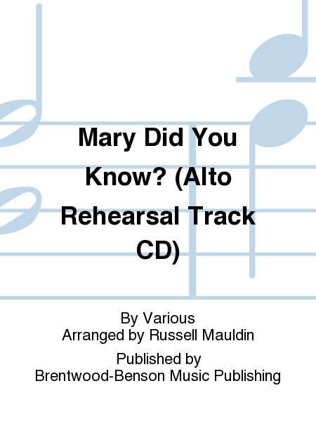 Mary Did You Know? (Alto Rehearsal Track CD)