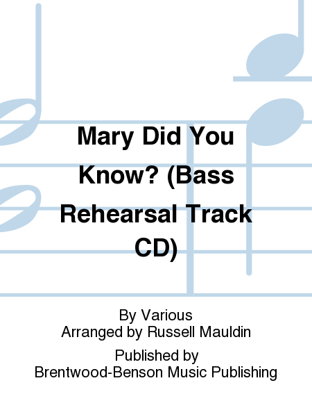Mary Did You Know? (Bass Rehearsal Track CD)
