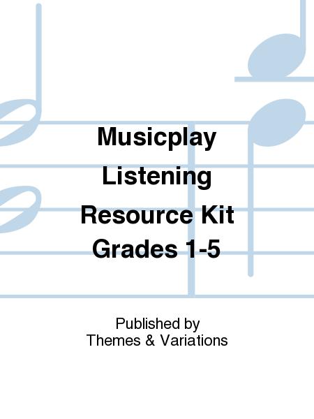 Musicplay Listening Resource Kit Grades 1-5