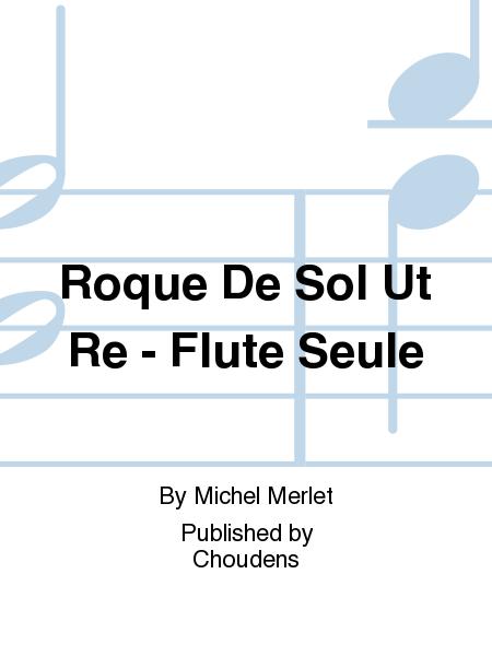 Roque De Sol Ut Re - Flute Seule