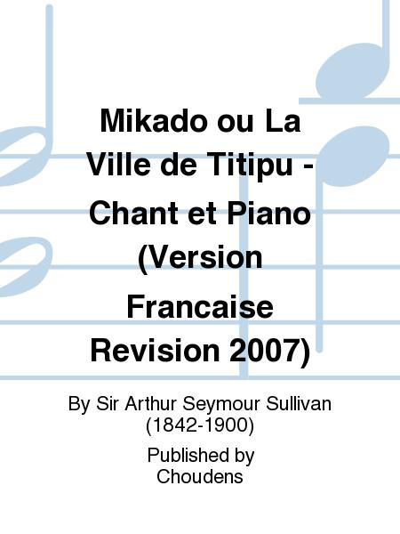Mikado ou La Ville de Titipu - Chant et Piano (Version Francaise Revision 2007)