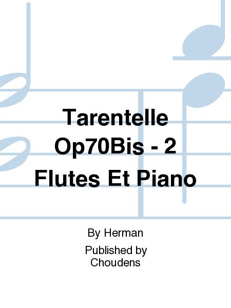 Tarentelle Op70Bis - 2 Flutes Et Piano