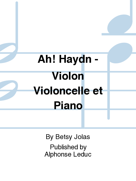 Ah! Haydn - Violon Violoncelle et Piano