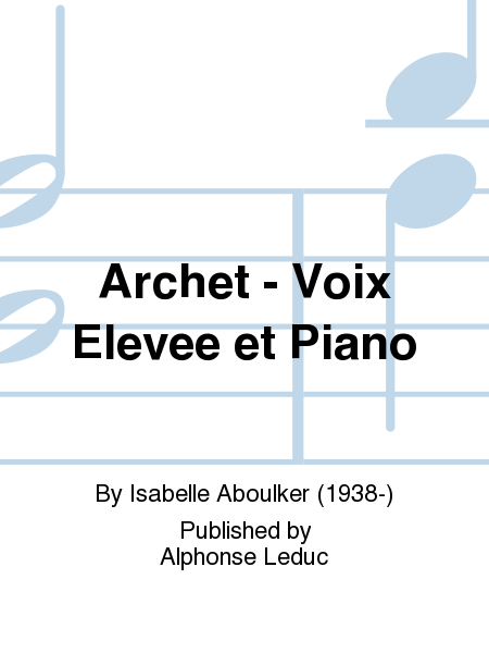 Archet - Voix Elevee et Piano