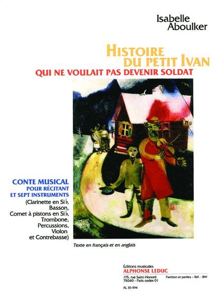 Histoire Du Petit Ivan Qui Ne Voulait Pas Devenir Soldat - Conte Musical Recitant et 7 Instr.