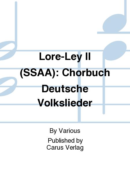 Lore-Ley II (SSAA): Chorbuch Deutsche Volkslieder